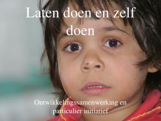 Laten doen en zelf doen