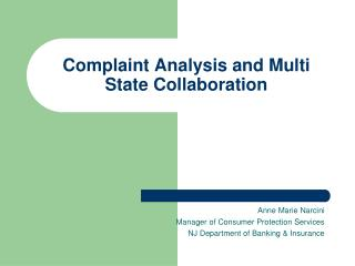 Complaint Analysis and Multi State Collaboration