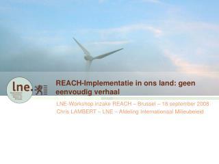 REACH-Implementatie in ons land: geen eenvoudig verhaal