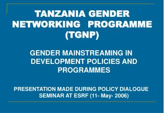 TANZANIA GENDER NETWORKING  PROGRAMME TGNP
