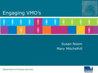 Engaging VMO�s