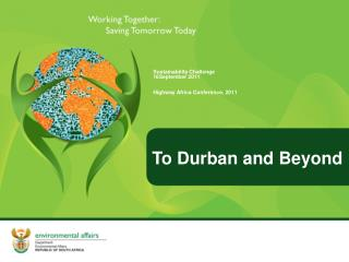 To Durban and Beyond