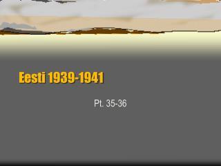 Eesti 1939-1941