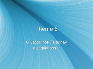 Thème 6