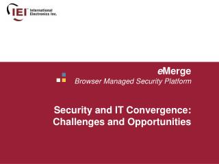 e Merge Browser Managed Security Platform