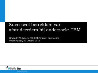 Succesvol betrekken van afstudeerders bij onderzoek: TBM