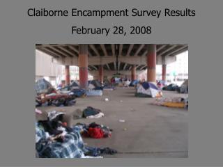 Claiborne Encampment Survey Results February 28, 2008