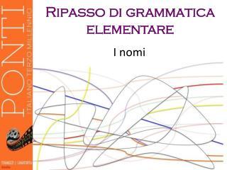 Ripasso di grammatica elementare