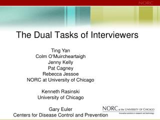 The Dual Tasks of Interviewers
