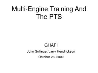 Multi-Engine Training And The PTS