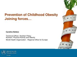 Prevention of Childhood Obesity Joining forces…
