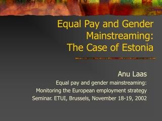 Equal Pay and Gender Mainstreaming: The Case of Estonia
