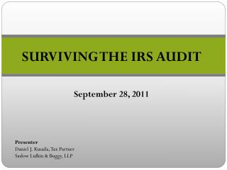 SURVIVING THE IRS AUDIT September 28, 2011