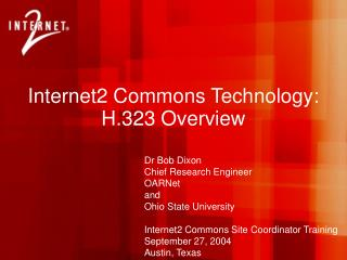 Internet2 Commons Technology: H.323 Overview
