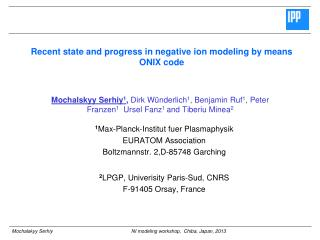 Recent state and progress in negative ion modeling by means ONIX code