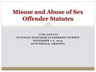 Misuse and Abuse of Sex Offender Statutes