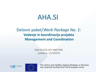 Delovni paket/ Work Package No. 1: Vodenje in koordinacija projekta  Management and Coordination