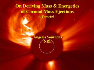 On Deriving Mass & Energetics  of Coronal Mass Ejections