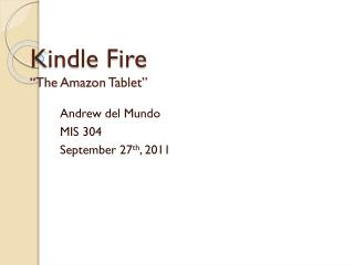 "Kindle Fire ""The Amazon Tablet"""