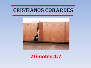 CRISTIANOS COBARDES