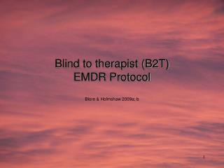 Blind to therapist (B2T)  EMDR Protocol