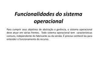 Funcionalidades do sistema operacional