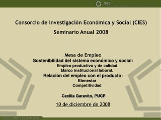 Consorcio de Investigación Económica y Social (CIES) Seminario Anual 2008