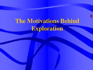 The Motivations Behind Exploration