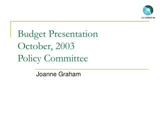 Budget Presentation October, 2003  Policy Committee