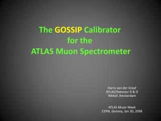 The  GOSSIP  Calibrator for the  ATLAS Muon Spectrometer