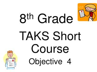TAKS Short Course Objective  4