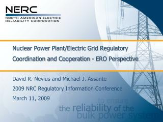 Nuclear Power Plant/Electric Grid Regulatory Coordination and Cooperation - ERO Perspective