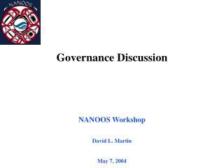 NANOOS Workshop David L. Martin May 7, 2004