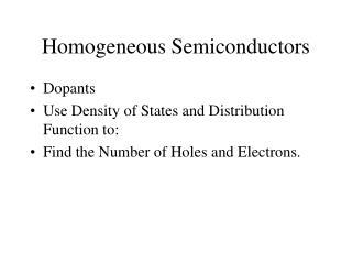Homogeneous Semiconductors