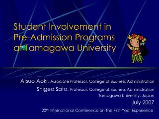 Student Involvement in  Pre-Admission Programs  at Tamagawa University