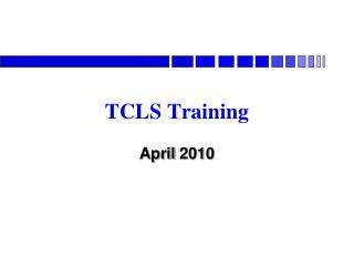TCLS Training