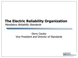 The Electric Reliability Organization Mandatory Reliability Standards
