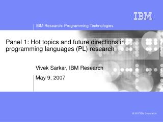 Panel 1: Hot topics and future directions in programming languages (PL) research
