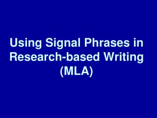 Using Signal Phrases in Research-based Writing (MLA)