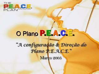 O Plano  P . E . A . C . E .