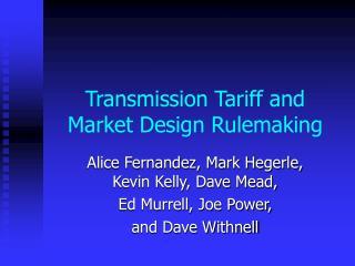 Transmission Tariff and  Market Design Rulemaking