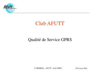 Club AFUTT Qualité de Service GPRS