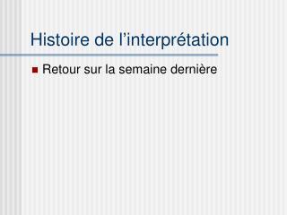 Histoire de l ' interprétation