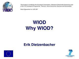 WIOD Why WIOD? Erik Dietzenbacher