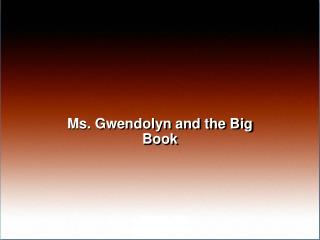 Ms. Gwendolyn and the Big Book