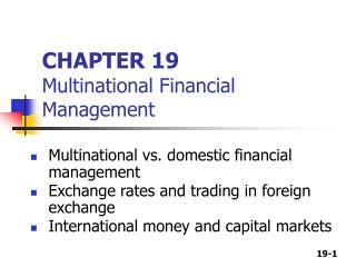 CHAPTER 19 Multinational Financial Management