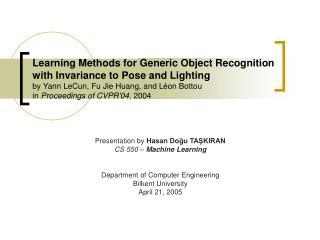 Presentation by  Hasan Do ğu TAŞKIRAN CS 55 0  –  Machine Learning