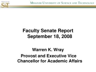 Faculty Senate Report September 18, 2008 Warren K. Wray