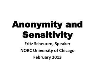 Anonymity and Sensitivity