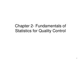 Chapter 2- Fundamentals of Statistics for Quality Control